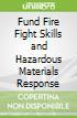 Fund Fire Fight Skills and Hazardous Materials Response