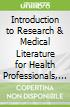 Introduction to Research & Medical Literature for Health Professionals, 5th Ed.