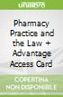 Pharmacy Practice and the Law + Advantage Access Card