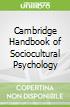 Cambridge Handbook of Sociocultural Psychology