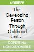 The Developing Person Through Childhood and Adolescence