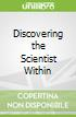 Discovering the Scientist Within