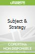 Subject & Strategy