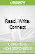 Read, Write, Connect