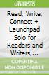 Read, Write, Connect + Launchpad Solo for Readers and Writers, Six-month Access