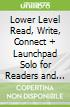Lower Level Read, Write, Connect + Launchpad Solo for Readers and Writers, Six-month Access