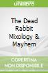The Dead Rabbit Mixology & Mayhem