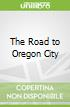 The Road to Oregon City