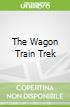 The Wagon Train Trek