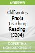 Cliffsnotes Praxis Teaching Reading (5204)
