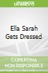 Ella Sarah Gets Dressed