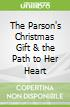 The Parson's Christmas Gift & the Path to Her Heart