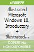 Illustrated Microsoft Windows 10, Introductory + Illustrated Microsoft Office 365 & Office 2016, Introductory + SAM 365 & 2016 Assessments, Trainings, and Projects Printed Access Card with Access to 1 Mind