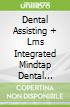Dental Assisting + Lms Integrated Mindtap Dental Assisting for 4 Terms 24 Months Access Card