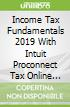 Income Tax Fundamentals 2019 With Intuit Proconnect Tax Online 2018