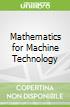 Mathematics for Machine Technology