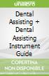 Dental Assisting + Dental Assisting Instrument Guide