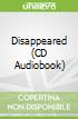 Disappeared (CD Audiobook)
