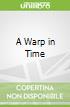 A Warp in Time