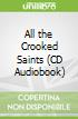 All the Crooked Saints (CD Audiobook)