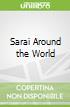 Sarai Around the World
