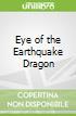 Eye of the Earthquake Dragon
