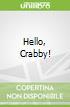 Hello, Crabby!