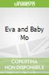 Eva and Baby Mo