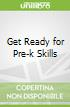Get Ready for Pre-k Skills