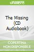 The Missing (CD Audiobook)