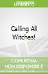 Calling All Witches!
