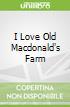 I Love Old Macdonald's Farm