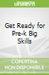Get Ready for Pre-k Big Skills