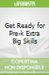Get Ready for Pre-k Extra Big Skills