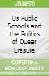 Us Public Schools and the Politics of Queer Erasure