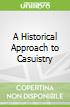 A Historical Approach to Casuistry