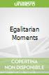 Egalitarian Moments