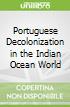 Portuguese Decolonization in the Indian Ocean World