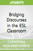 Bridging Discourses in the ESL Classroom