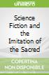 Science Fiction and the Imitation of the Sacred