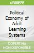 Political Economy of Adult Learning Systems