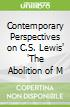 Contemporary Perspectives on C.S. Lewis' 'The Abolition of M