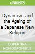 Dynamism and the Ageing of a Japanese New Religion