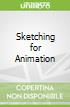 Sketching for Animation