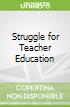 Struggle for Teacher Education