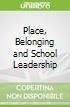 Place, Belonging and School Leadership