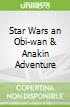 Star Wars an Obi-wan & Anakin Adventure