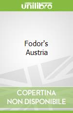 Fodor's Austria libro in lingua di Fodor's Travel Publications Inc. (COR)