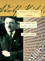 Hitler's Private Library libro in lingua di Ryback Timothy W.