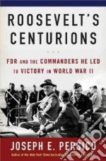 Roosevelt's Centurions libro in lingua di Persico Joseph E.